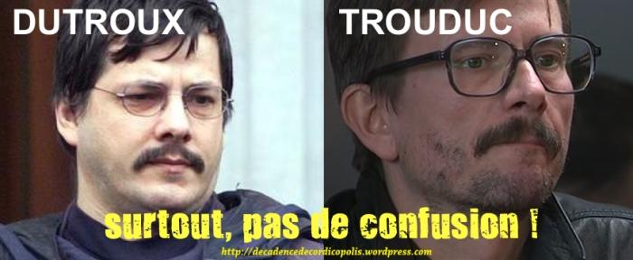 montage Dutroux vs Trouduc